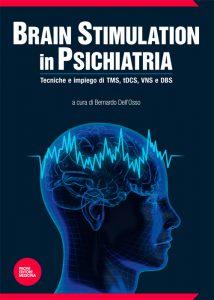 Brain stimulation in psichiatria - Tecniche e impiego di TMS, tDCS, VNS e DBS