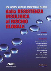 Una visione unitaria dei fattori di rischio, dalla resistenza insulinica al rischio globale
