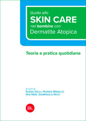 Guida allo Skin Care nel bambino con dermatite atopica - Teoria e pratica quotidiana
