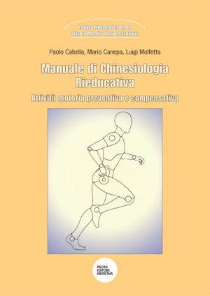 Manuale di chinesiologia rieducativa - Attività motoria preventiva e compensativa