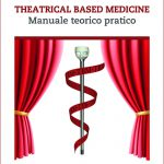 Theatrical based medicine - Manuale teorico pratico