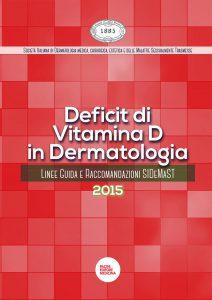 Deficit di Vitamina D in dermatologia: Linee Guida SIDeMaST 2015